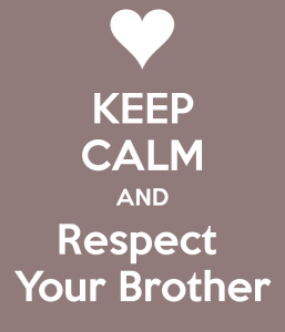 keep-calm-and-respect-your-brother-2
